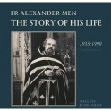 Fr Alexander Men. The Story of His Life. 1935-1990