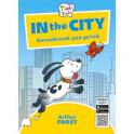 In the City. Приключения в городе. Английский для детей