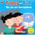 Topsy and Tim: Go on an Aeroplane (PB)