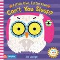 Little Owl, Little Owl Can't You Sleep? Board book