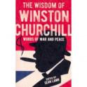 The Wisdom of Winston Churchill