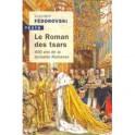 Le roman des Tsars: 400 ans de la dynastie Romanov