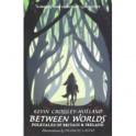 Between Worlds: Folktales of Britain & Irwalkeland