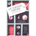 Victorians Undone: Tales of the Flesh in the Age