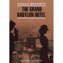 "Отель ""Гранд Вавилон"" / The Grand Babylon Hotel"